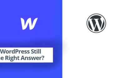 Is WordPress Still the Right Answer?