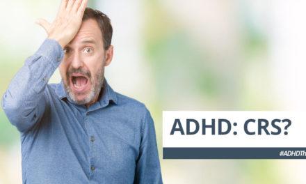 ADHD: CRS?