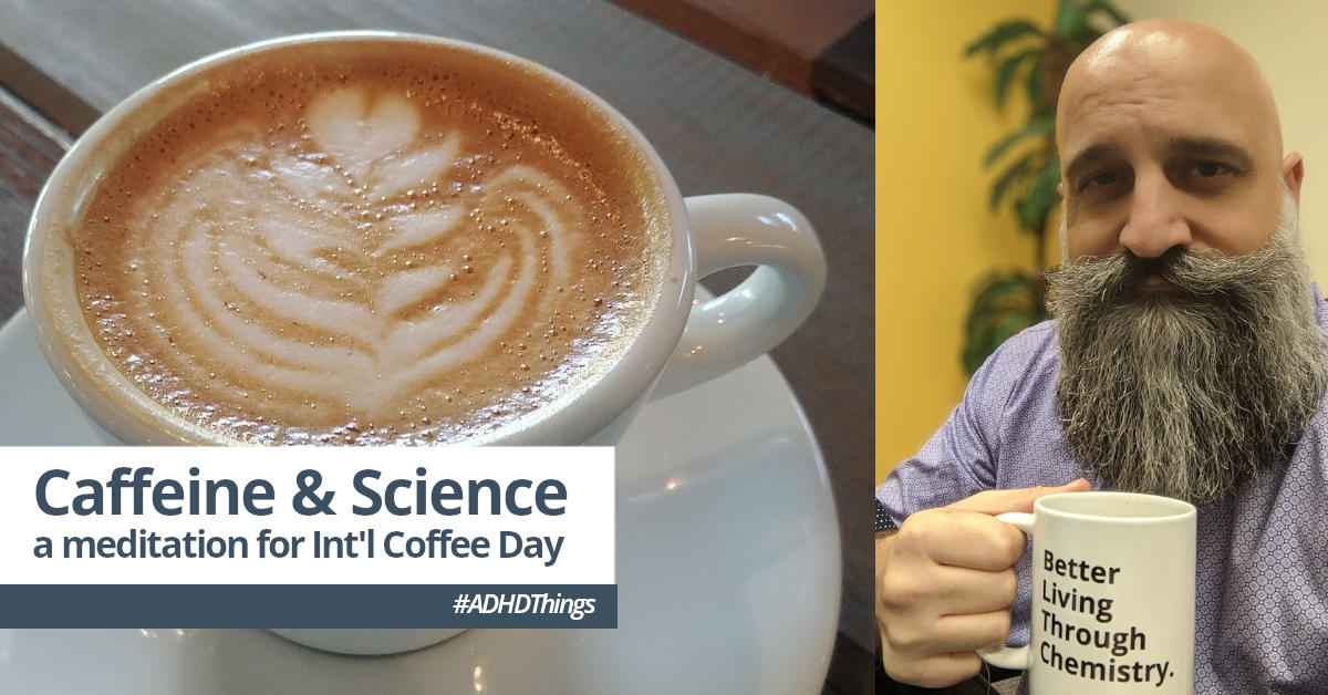 Caffeine and Science: a meditation for International Coffee Day